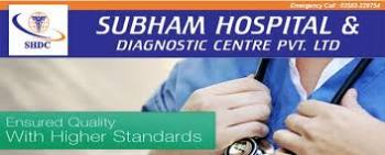 Subham Hospital & Diagnostic Centre (P) Ltd.