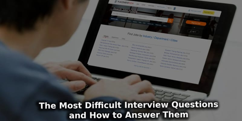 The Most Difficult Interview Questions and How to Answer Them